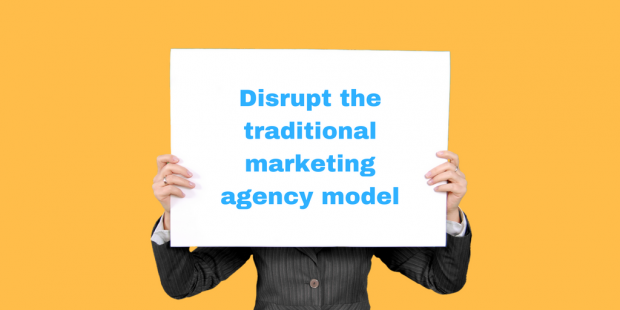 Disrupting the B2B Marketing Agency Model